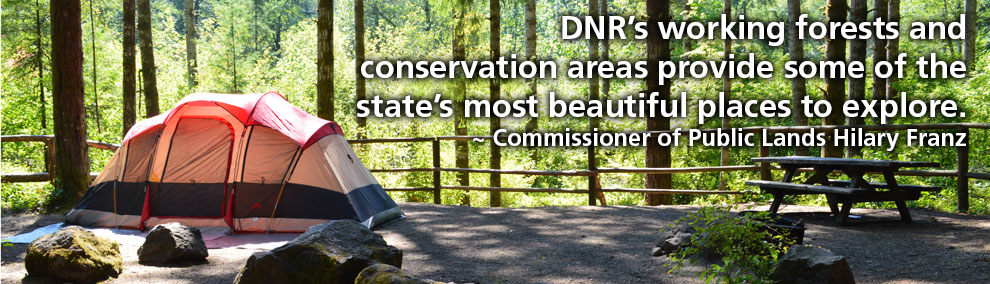 DNR's working forests and conservation areas provide some of the state's most beautiful places to explore. ~ Commissioner of Public Lands Hilary Franz